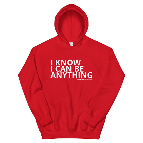 I Know I Can Be Anything - Unisex Adult Hoodie