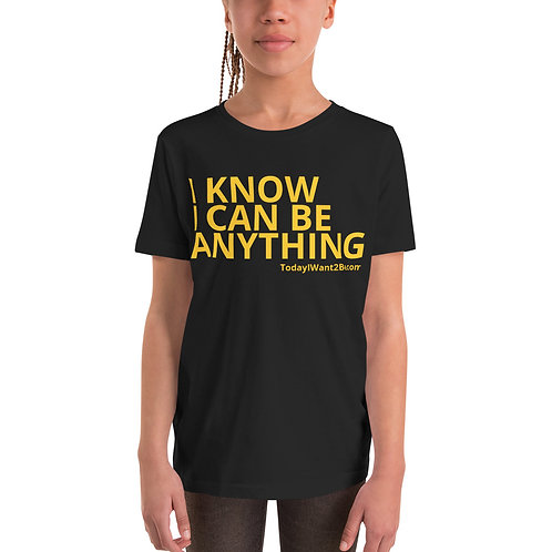 I Know I Can Be Anything - Youth S/S Shirt
