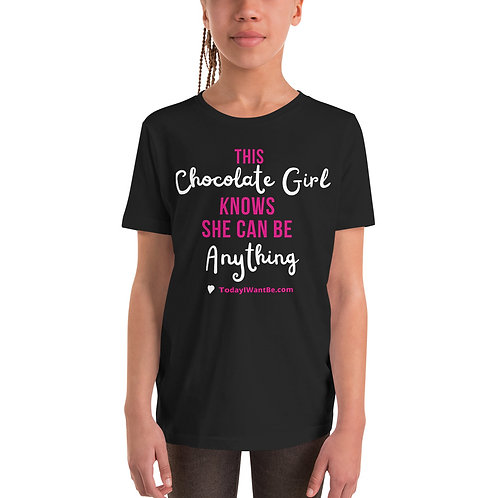 This Chocolate Girl Can Be Anything - Youth S/S Shirt