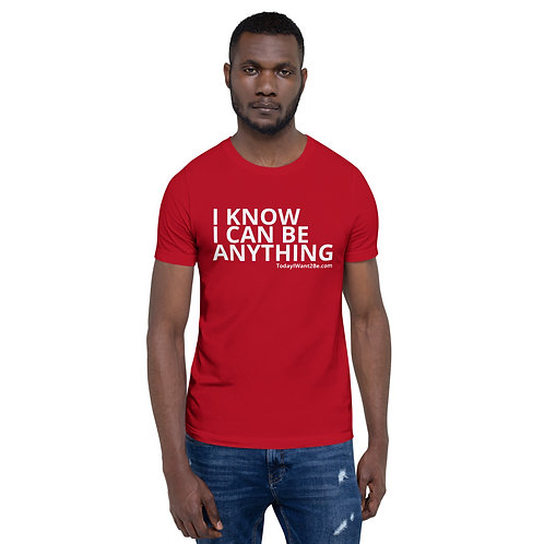 I Know I Can Be Anything - Unisex Adult S/S Shirt
