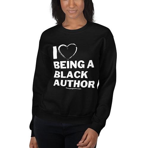 I Love Being A Black Author - Unisex Adult Sweatshirt