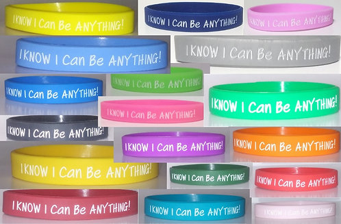 """""""I KNOW I Can Be ANYTHING!"""" Wristbands"""