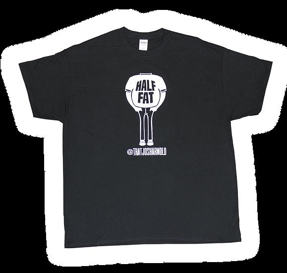 """""""Half Fat"""" T-shirt"""
