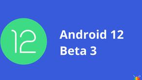 Android 12'nin 3. Beta Sürümü Yayınlandı