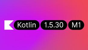 Kotlin 1.5.30-M1 Yayınlandı