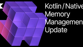 Kotlin/Native Bellek Yönetimi Güncellemesi