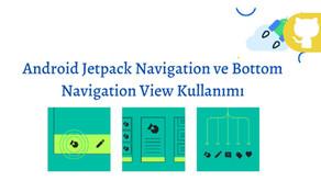 Android'de Navigation Component ile Bottom Navigation View Kullanımı