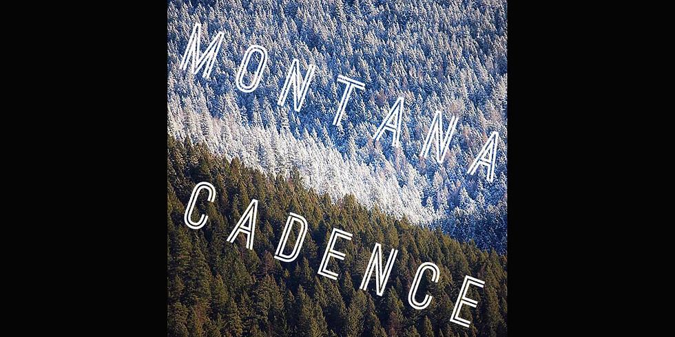 Montana Cadence                            Friday,        Sept 13