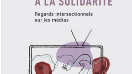 De l'exclusion à la solidarité: regards intersectionnels sur les médias