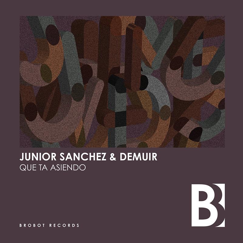 Junior Sanchez & Demuir - Que Ta Asiendo