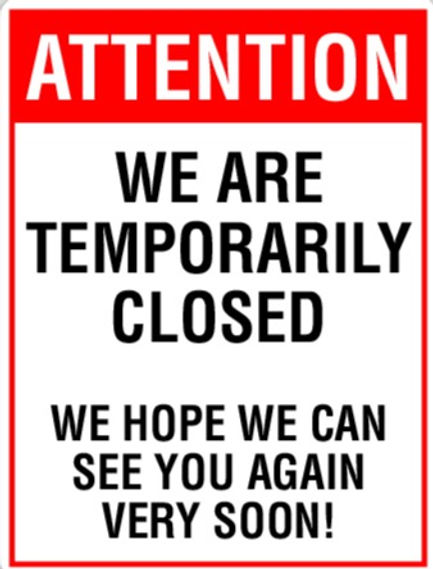Attention-We-Are-Temporarily-Closed-We-Hope-We-Can-See-You-Again-Very-Soon-1_edited.jpg