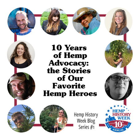 10 Years of Hemp Advocacy: the Stories of Our Favorite Hemp Heroes (1/2)