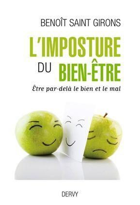 Couverture du livre L'imposture du bien-être de Benoît Saint Girons. Editions Dervy, 2018. Et si le bien-être était un remède pire que le mal ? Et si l'écologie personnelle était la vraie solution ?