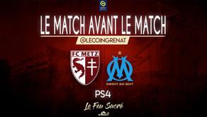FC METZ - OLYMPIQUE DE MARSEILLE / LeMatchAvantLeMatch #38 La der'