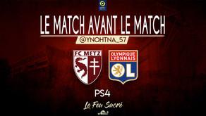 FC METZ - OLYMPIQUE LYONNAIS / LeMatchAvantLeMatch #13