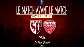 FC METZ - DIJON FC / LeMatchAvantLeMatch #10
