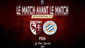 FC METZ - MONTPELLIER HÉRAULT SC / LeMatchAvantLeMatch #23