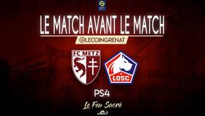 FC METZ - LOSC LILLE / LeMatchAvantLeMatch #32 La fin approche !