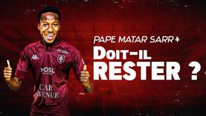 Le FC METZ doit-il garder Pape Matar Sarr ?