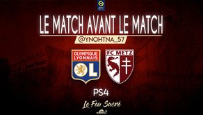 OLYMPIQUE LYONNAIS - FC METZ / LeMatchAvantLeMatch #20