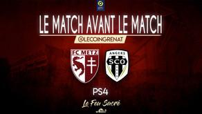 FC METZ - SCO D'ANGERS / LeMatchAvantLeMatch #28
