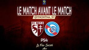 FC METZ - RC STRASBOURG / LeMatchAvantLeMatch #25