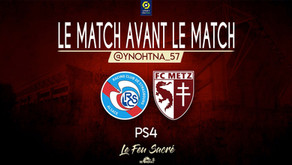 RC STRASBOURG - FC METZ / LeMatchAvantLeMatch #14