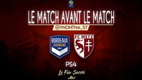 FC GIRONDINS DE BORDEAUX - FC METZ / LeMatchAvantLeMatch #27