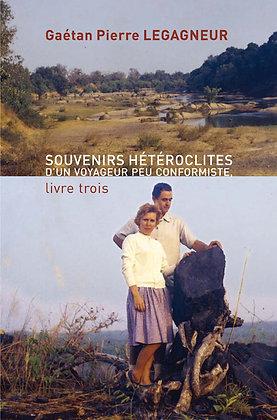 Souvenirs hétéroclites d'un voyageur peu confor...