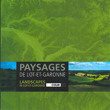 Paysages de Lot-et-Garonne / Landscapes in L-et-G