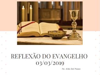 Reflexão do Evangelho:                              8º Domingo do Tempo Comum