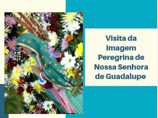 Visita da Imagem Peregrina de Nossa Senhora de Guadalupe