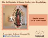 Dia de Devoção à Nossa Senhora de Guadalupe