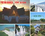 Parabéns Foz do Iguaçu - 106 anos de uma bela história