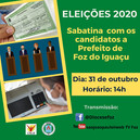 Sabatina com os candidatos a prefeitos de Foz do Iguaçu