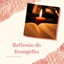 Reflexão do Evangelho- 08/11/2020