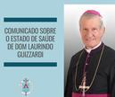 COMUNICADO SOBRE O ESTADO DE SAÚDE DE DOM LAURINDO GUIZZARDI