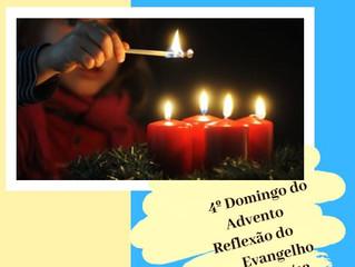 4º Domingo do Advento: Reflexão do Evangelho