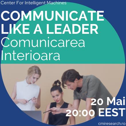Communicate Like A Leader - Cum comunic cu mine?