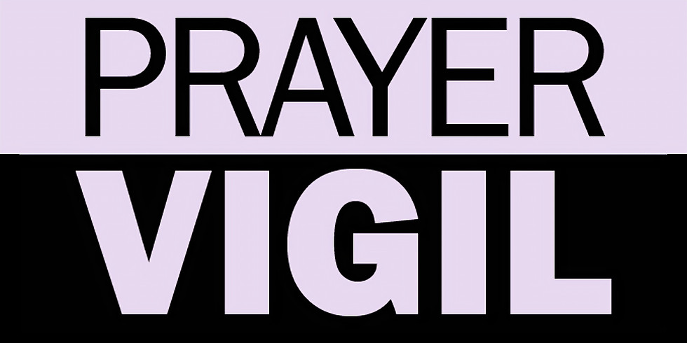 12 Hour Prayer Vigil
