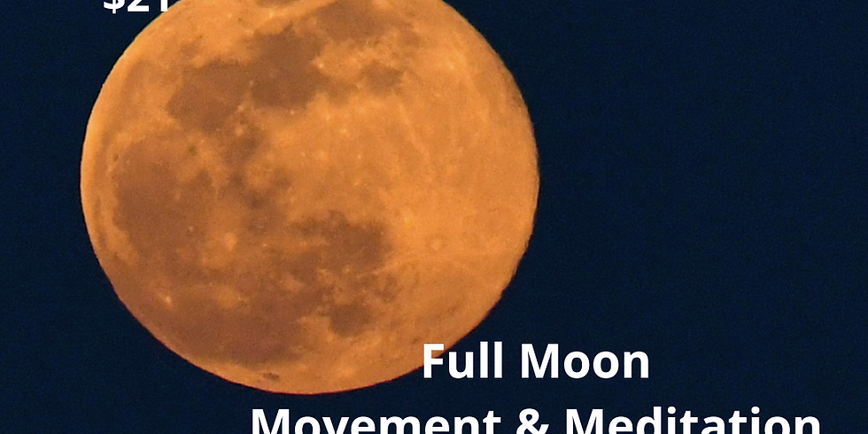 Full Moon Movement and Meditation