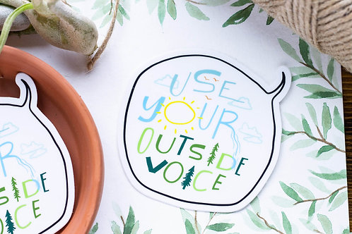Use Your Outside Voice Vinyl Sticker