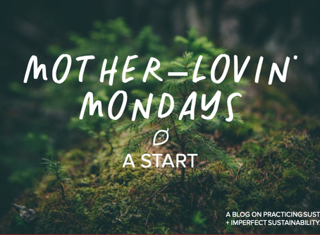 Mother Lovin' Mondays: A Start