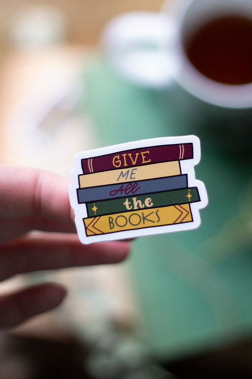 Give Me All the Books Vinyl Sticker