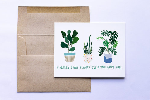 Unkillable Plants Greeting Card