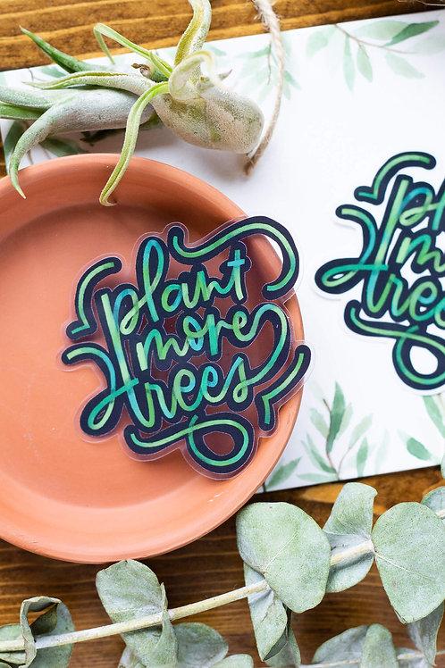 Plant More Trees Vinyl Sticker