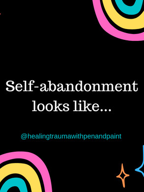 Self abandonment and Recovery...