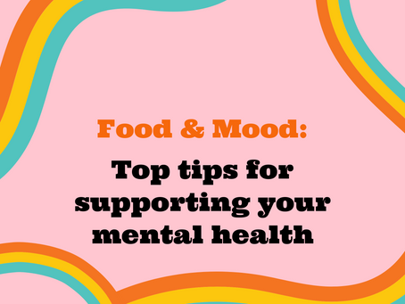 Food & Mood: Top tips for supporting your mental health