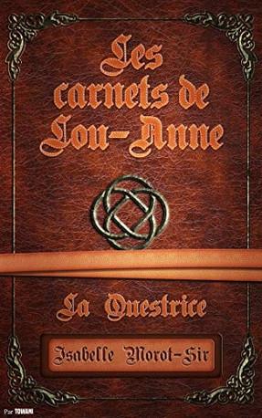 Les carnets de Lou-Anne, tome 2 : La questrice de Isabelle Morot-Sir