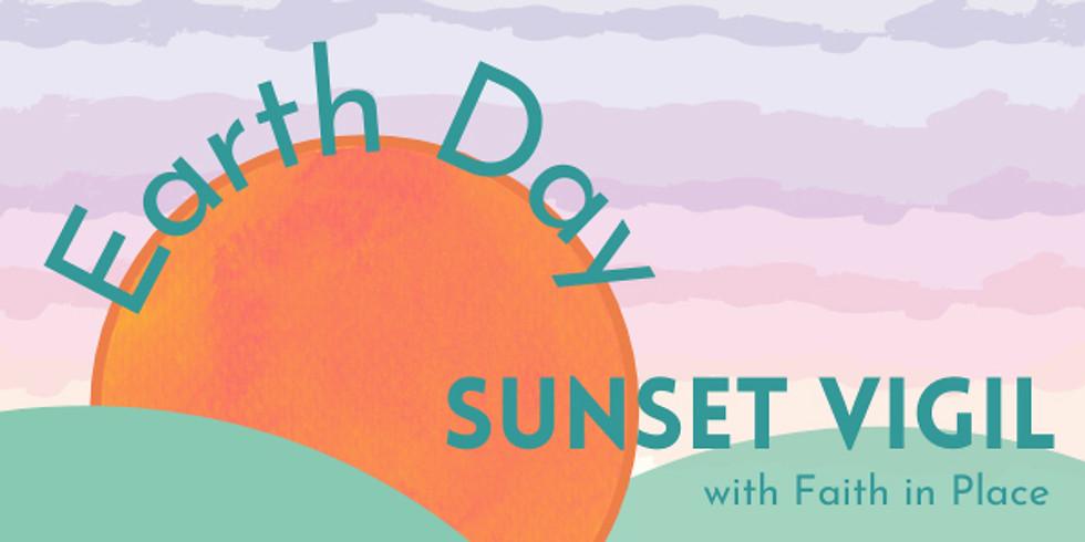 Faith in Place Earth Day Sunset Vigil